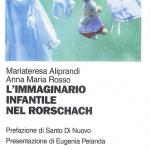 Aliprandi M. Teresa; Rosso Anna M.  L' immaginario infantile nel Rorschach