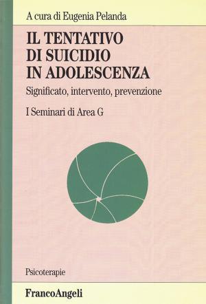 Pelanda E. (a cura di), Il tentativo di suicidio in adolescenza